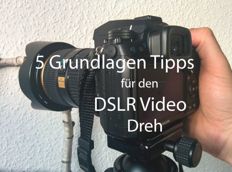 DSLR Video Tipps