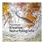 Praxisbuch Kreative Naturfotografie - Daan Schoonhoven